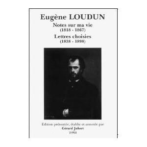 EUGÈNE LOUDUN, NOTES SUR MA VIE