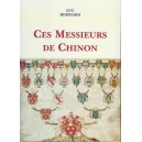 CES MESSIEURS DE CHINON (1500 - 1914)